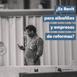 ¿Es Revit para albañiles y empresas de reformas?