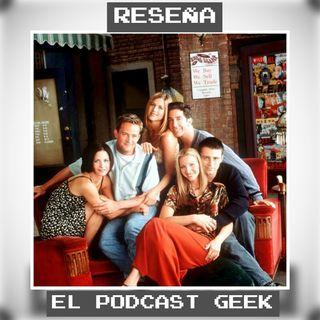 Episodio 1 (Reseña): F.R.I.E.N.D.S ¿Por Que Es Tan Buena?