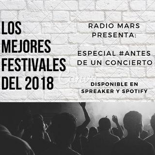 #AntesDeUnConcierto - Recuento de Festivales 2018