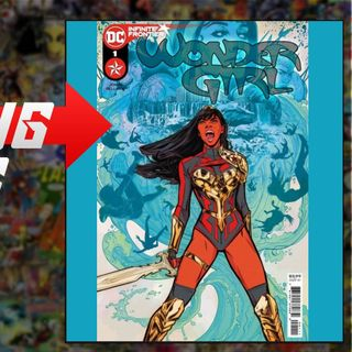 Comic Starting Points for of Week of 5/19/2021 |Wonder Girl | Shang Chi | Red Room | And More..