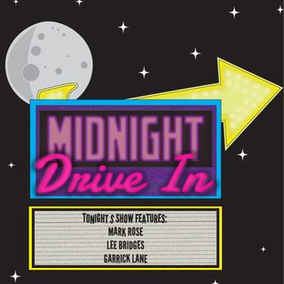 Midnight Drive In - Episode 3 - An Index Finger to the Forehead