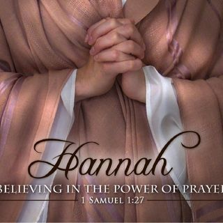 Hannah's Prayer (Part 2)