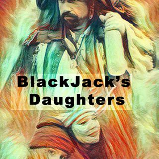 BlackJack's Daughters: Introduction/Overview