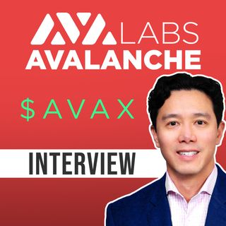 165. Avalanche (AVAX) Decentralized Global Internet of Financial Assets   Ava Labs interview
