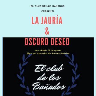 El club de los Bañados La Jauría y Oscuro Deseo