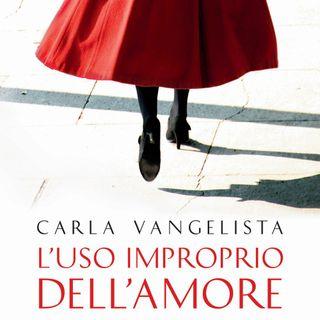 """Carla Vangelista """"L'uso improprio dell'amore"""""""