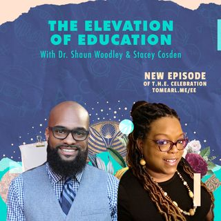 The Elevation of Education With Dr. Shaun Woodley & Stacey Cosden