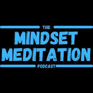 The Mindset Meditation Podcast