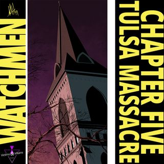 Tulsa Massacre: Watchmen, Chapter Five