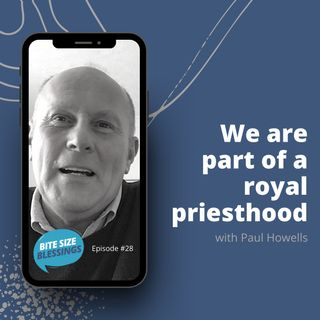 Paul talks about being part of a royal priesthood