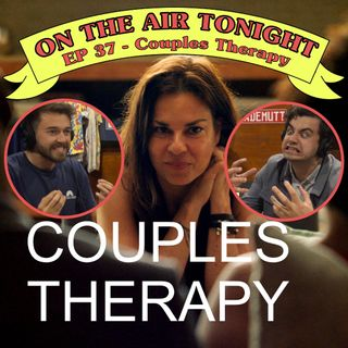 Ep 37 - Couples Therapy
