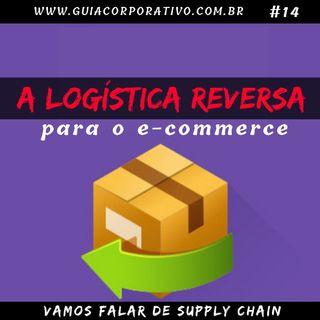 A Logística Reversa para o E-commerce #14