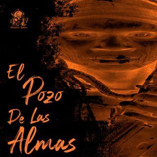 El Pozo De Las Almas (Historias De Terror)