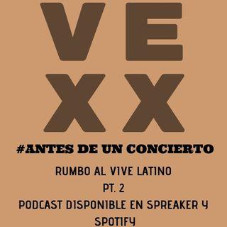 Rumbo a los Veinte Años del Vive Latino PT. 2