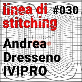Ep.30 - Andrea Dresseno IVIPRO DAYS 2020