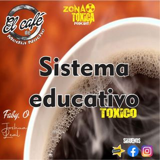 Episodio #7 Cafe de media noche- sistema educativo- Faby. O- Joshua Leal