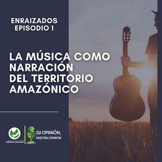 La música como narración del territorio amazónico