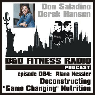 Episode 064 - Alana Kessler:  Deconstructing Game Changing Nutrition