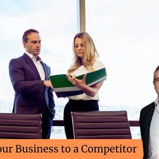 How To Sell Your Business To a Competitor
