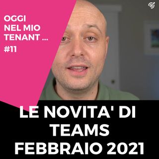 Microsoft Teams: le novità di febbraio 2021