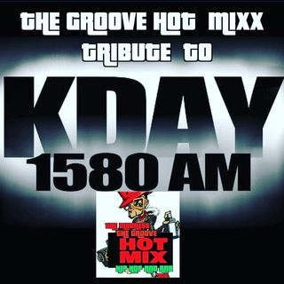 THE GROOVE HOT MIXX PODCAST RADIO TRIBUTE TO KDAY
