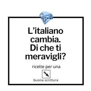 Ep. 50 - L'italiano cambia, che ti meravigli?