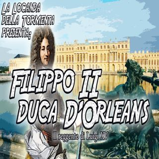 Podcast Storia - Duca d Orleans