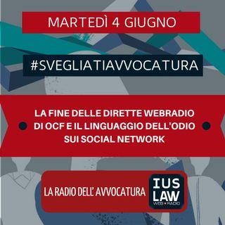 LA FINE DELLE DIRETTE WEBRADIO DI OCF E IL LINGUAGGIO DELL'ODIO SUI SOCIAL NETWORK – #SvegliatiAvvocatura