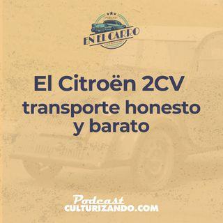 E18 • El Citroën 2CV, transporte honesto y barato • Historia Automotriz • Culturizando