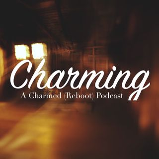 Charming: A Charmed (Reboot) Podcast