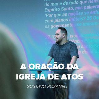 A ORAÇÃO DA IGREJA DE ATOS // Gustavo Rosaneli