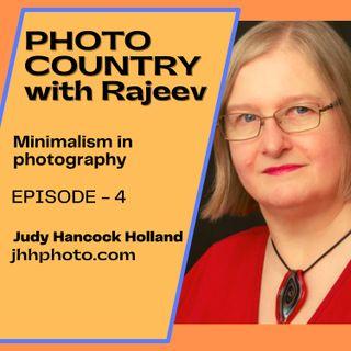 Ep. 4 - Judy Hancock Holland - Minimalism in Photography