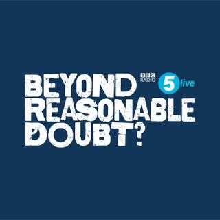 Beyond Reasonable Doubt?