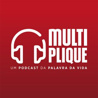 Multiplique Podcast