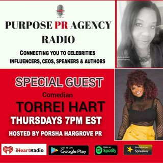 Purpose PR Agency Radio S1 E14 Speaks with Comedian, Actress, Business owner Torrei Hart