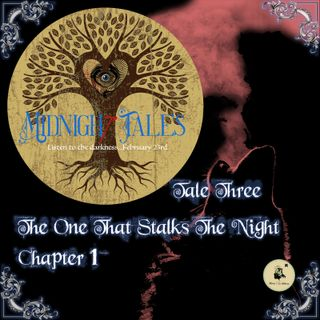 Midnight Tales - Three - The One That Stalks The Night - Chapter 1