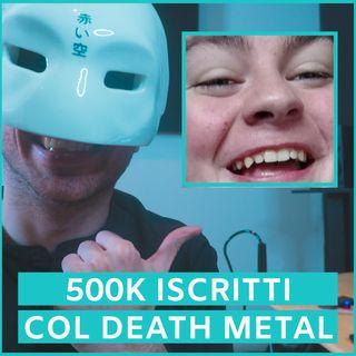 #38 - 500.000 Iscritti Con Il Death Metal: Il Caso Kmac2021
