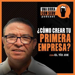 Episodio #10 I ¿Cómo crear tu primera empresa? Conversando con el Tío Joe.
