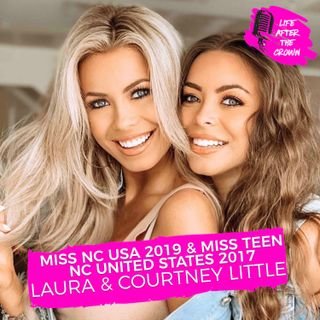 Miss NC USA 2019 & Miss NC Teen United States 2017 Laura & Courtney Little - Taking over the Crown for Miss USA and how these two lead full