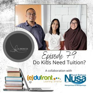 Episode 79: Do Kids Need Tuition?