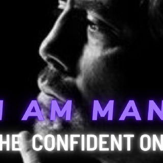 I CONFIDENCE AFFIRMATIONS | I AM MAN