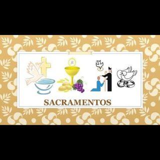 Lo Sublime De Los Sacramentos De La Iglesia Católica.