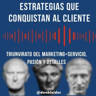 Estrategias que conquistan al cliente / Triunvirato del Marketing