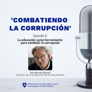 Episodio 5: La educación como herramienta para combatir la corrupción