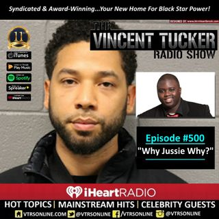 "Ep. #500 | ""Why Jussie Why?"" (Podcast Version)"