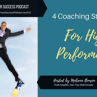 Episode 121: 4 Coaching Strategies for High Performance