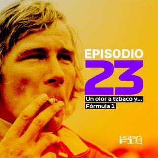 EP 23 - Un olor a tabaco y... Fórmula 1