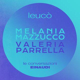 Melania G. Mazzucco dialoga con Valeria Parrella