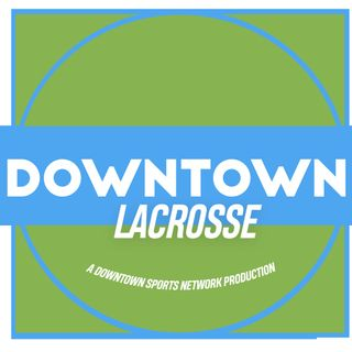 Downtown Lacrosse Podcast