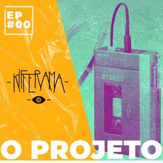 Kifferama - #00 - O Projeto